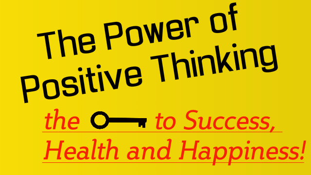 The power of positive thinking is the key to health happiness and success